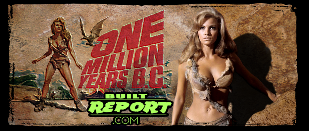 Built Report raquel welch one million years bc