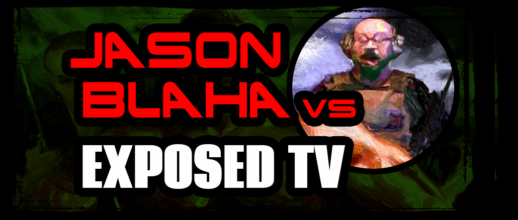 Jason Blaha vs Exposed TV
